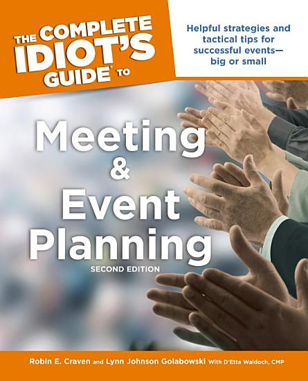 The Complete Idiot s Guide to Meeting   Event Planning  2E PDF