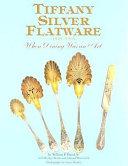 Tiffany Silver Flatware 1845-1905