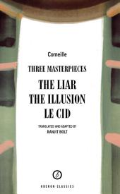 "Three Masterpieces: ""The Liar"", ""The Illusion"", ""Le Cid"""