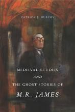 Medieval Studies and the Ghost Stories of M  R  James PDF