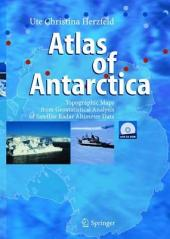 Atlas of Antarctica: Topographic Maps from Geostatistical Analysis of Satellite Radar Altimeter Data