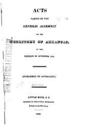 Acts Passed by the General Assembly of the Territory of Arkansas at the Session in October, 1821