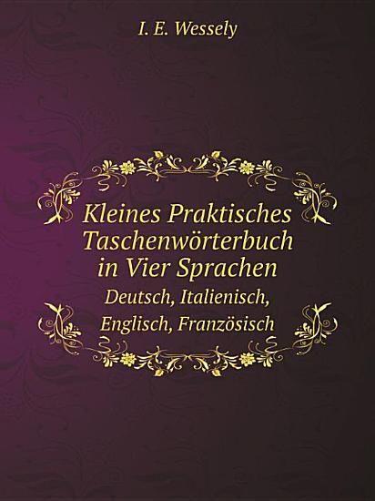 Kleines Praktisches Taschenw rterbuch in Vier Sprachen PDF