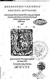 Hermogenis Tarsensis ... Partitionum rhetoricarum liber vnus, qui vulgò de statibus inscribitur, Latinitate donatus, & Scholis explicatus atque illustratus a Ioanne Sturmio