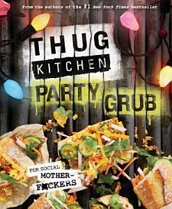 Thug Kitchen Party Grub Book