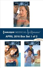 Harlequin Medical Romance April 2016 - Box Set 1 of 2: Seduced by the Heart Surgeon\The Fling That Changed Everything\The Greek Doctor's Secret Son