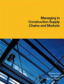 Managing in Construction Supply Chains and Markets