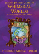 Fiction Tinker's Guide to Whimsical Worlds