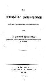 Das manichäische Religionssystem: nach den Quellen neu untersucht und entwickelt