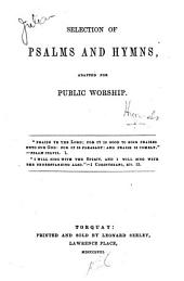 Selection of Psalms and Hymns, adapted for public worship