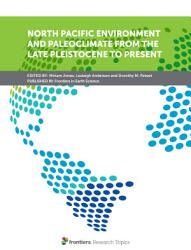 North Pacific Environment and Paleoclimate from the Late Pleistocene to Present PDF
