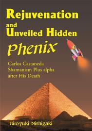 Rejuvenation and Unveiled Hidden Phenix PDF