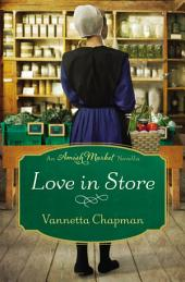 Love in Store: An Amish Market Novella
