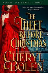 The Theft Before Christmas: A Regent Mystery