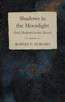 Shadows in the Moonlight  Iron Shadows in the Moon  PDF