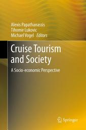 Cruise Tourism and Society: A Socio-economic Perspective