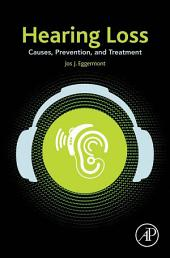 Hearing Loss: Causes, Prevention, and Treatment