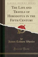 The Life and Travels of Herodotus in the Fifth Century  Vol  1 of 2 PDF