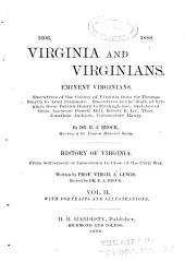 Virginia and Virginians: Eminent Virginians : Executives of the Colony of Virginia, from Sir Thomas Smyth to Lord Dunmore :executives of the State of Virginia, from Patrick Henry to Fitzhugh Lee : Sketches of Gens. Ambrose Powel Hill, Robert E. Lee, Thos. Jonathan Jackson, Commodore Maury, Volume 2