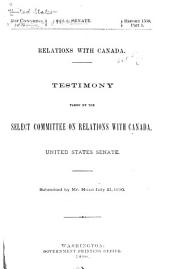 Relations with Canada: Testimony Taken by the Select Committee on Relations with Canada, United States Senate, Part 1