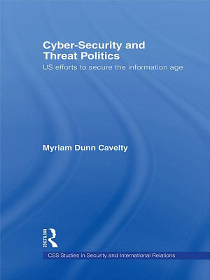 Cyber-Security and Threat Politics