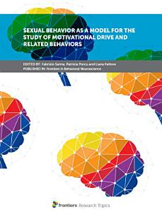 Sexual Behavior as a Model for the Study of Motivational Drive and Related Behaviors