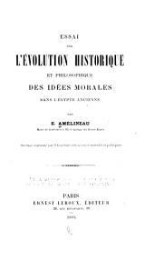 Essai sur l'évolution historique et philosophique des idées morales dans l'Égypte ancienne: Volume6