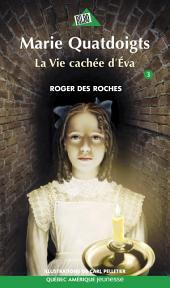 Marie Quatdoigts 03: La Vie cachée d'Éva