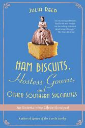 Ham Biscuits Hostess Gowns And Other Southern Specialties Book PDF