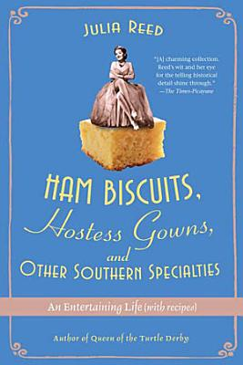 Ham Biscuits  Hostess Gowns  and Other Southern Specialties