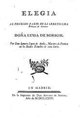 Elegia al próximo parto de la serenísima princesa de Asturias, doña Luisa de Borbon