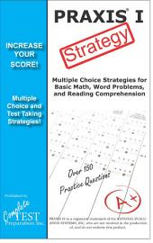 PRAXIS 1 Test Srategy: Winning multiple choice strategy for the PRAXIS 1 exam