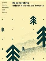 Regenerating British Columbia's Forests