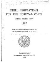 Drill Regulations for the Hospital Corps, United States Navy, 1907. Prepared Under the Direction of the Surgeon-General, United States Navy