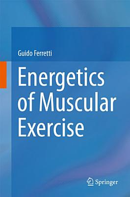 Energetics of Muscular Exercise