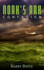 Noah's Ark: Contagion (Post Apocalyptic Sea Adventure)