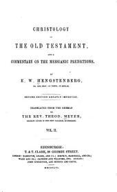 Christologie Des Alten Testamentes und Commentar Über Die Messianischen Weissagungen. English