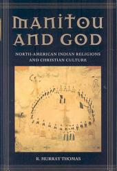Manitou and God: North-American Indian Religions and Christian Culture