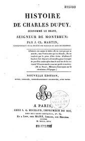 Histoire de Charles Dupuy, surnommé le brave, seigneur de Montbrun