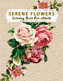 Serene Flowers Coloring Book For Adults