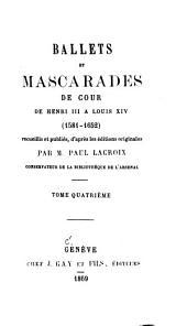 Ballets et mascarades de cour: de Henri III à Louis XIV (1581-1652) recueillis et publiés, Volume4
