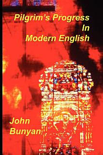 Pilgrim s Progress in Modern English Book
