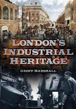 London's Industrial Heritage