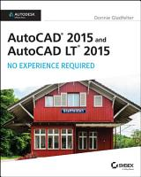 AutoCAD 2015 and AutoCAD LT 2015  No Experience Required PDF