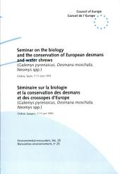 Seminar on the Biology and the Conservation of the European Desmans and Water Shrews (Galemys Pyrenaicus, Desmana Moschata, Neomys Spp.): Ordesa, Spain, 7-11 June 1995