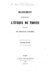 Mandement de Monseigneur l'evêque de Troyes à l'occasion du prochain congrès. Troisième édition