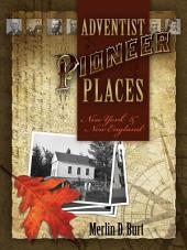 Adventist Pioneer Places: New York and New England