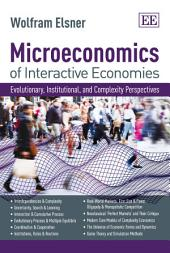 Microeconomics of Interactive Economies: Evolutionary, Institutional, and Complexity Perspectives. a 'non-Toxic' Intermediate Textbook