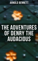 The Adventures of Denry the Audacious PDF