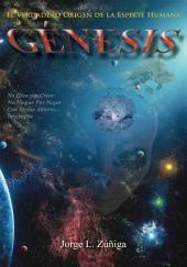 Genesis: El Verdadero Origen De La Especie Humana